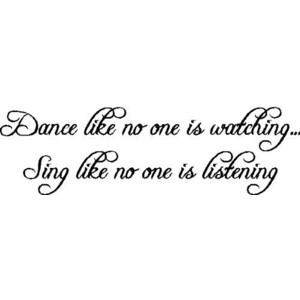 EYE\ CANDY\ SIGNS Dance Like No One Is Watching...Wall Sayings Quotes ...