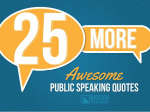 25 More Awesome Public Speaking Quotes