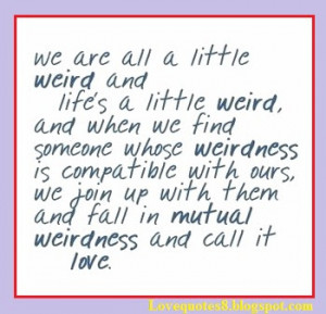 Weird Love quotes