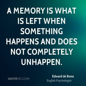 edward-de-bono-edward-de-bono-a-memory-is-what-is-left-when-something ...