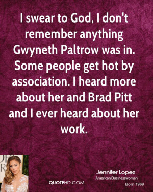 swear to God, I don't remember anything Gwyneth Paltrow was in. Some ...