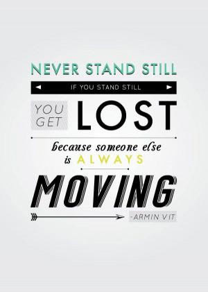 Never stand still!