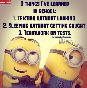 Funny School Quotes - Minion Quotes