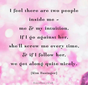 womans intuition is nearly always right.....at least in my case.