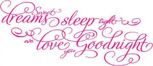 Sweet Dreams We Love You