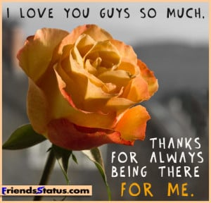love you guys so much, thanks for always being there for me.