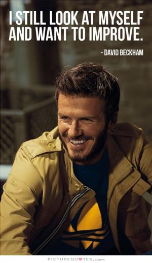 Self Improvement Quotes David Beckham Quotes
