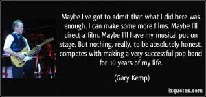 More Gary Kemp Quotes