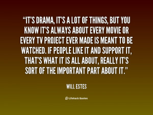 quote-Will-Estes-its-drama-its-a-lot-of-things-83077.png