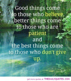 believe-patience-dont-give-up-quote-pic-quotes-sayings-pictures.jpg