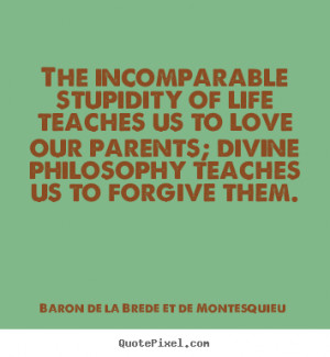 Baron De La Brede Et De Montesquieu picture quotes - The incomparable ...