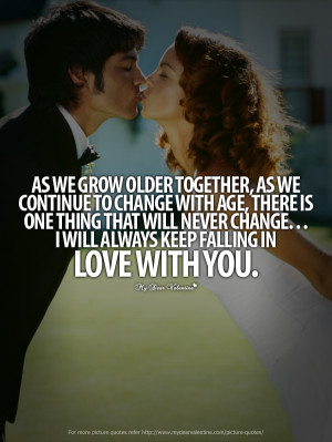 Falling In Love Quotes - As we grow older together
