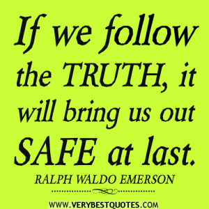 If we follow the truth QUOTES, SAFE QUOTES