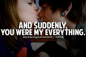 and suddenly, you were my everything