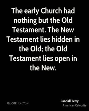 Randall Terry - The early Church had nothing but the Old Testament ...