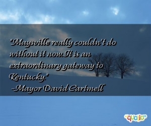 ... do without it now. It is an extraordinary gateway to Kentucky
