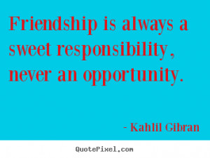 ... gibran more friendship quotes life quotes success quotes love quotes