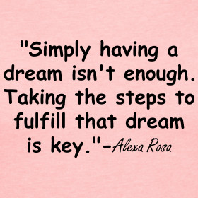 Design ~ Fulfilling Your Dreams Quote
