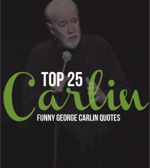 Top 25 Funny George Carlin Quotes
