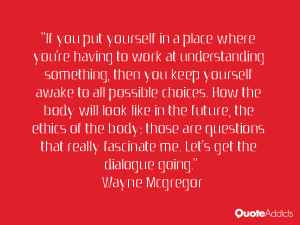 Wayne Mcgregor Quotes