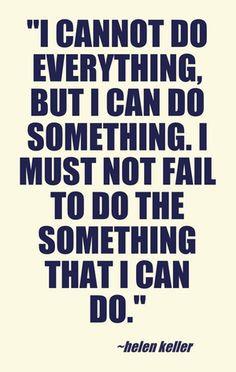 Helen Keller #quote #inspiration #helenkeller I cannot do everything ...