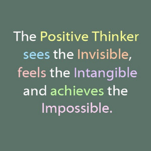It always pays off to be a positive thinker so why not start today!