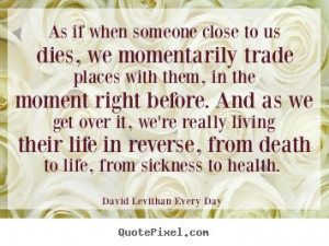 David Levithan: Every Day. Quote about death.