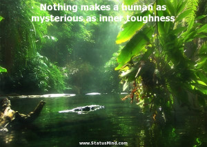 ... mysterious as inner toughness - Heinrich Mann Quotes - StatusMind.com