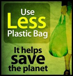 use less plastic bag please - save the planet- More