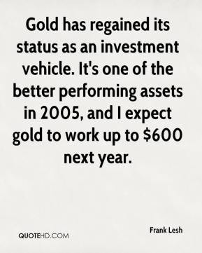 Gold has regained its status as an investment vehicle. It's one of the ...