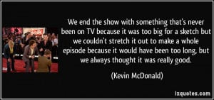 More Kevin McDonald Quotes