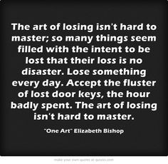 ... be lost that their loss is no disaster 39 One Art 39 Elizabeth Bishop