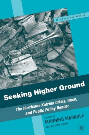 Seeking Higher Ground: The Hurricane Katrina Crisis, Race, and Public ...