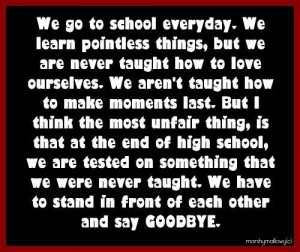 We go to school everydaywe learn pointless thingsbut we are never ...