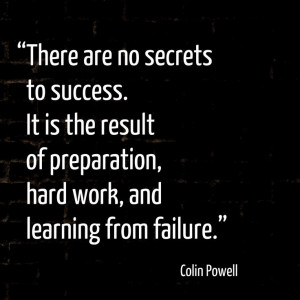 ... success. It is the result of preparation, hard work, and learning from