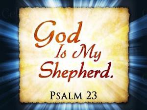God Is My Shepherd. ~ Bible Quotes