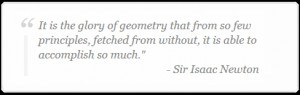 It is the glory of geometry that from so few principles, fetched from ...
