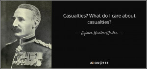 quote-casualties-what-do-i-care-about-casualties-aylmer-hunter-weston ...