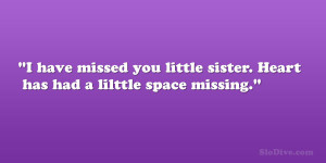 ... missed you little sister. Heart has had a lilttle space missing