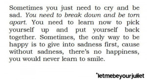 You need to break down and be torn apart.