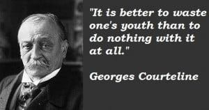 quotes by Georges Courteline You can to use those 7 images of quotes