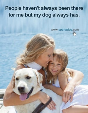 ... always been there for me but my dog always has #spartdog #dogs #quotes