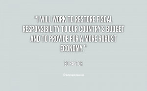 will work to restore fiscal responsibility to our country's budget ...
