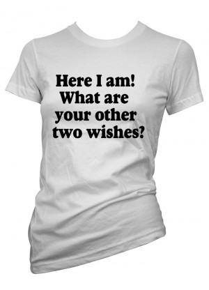 Womens-Funny-Sayings-T-Shirts-Here-I-Am-Other-Wishes-Ladies-Sarcastic ...