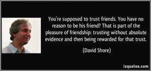 Related Pictures friend trust quotes search terms