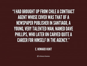 Quotes by E Howard Hunt