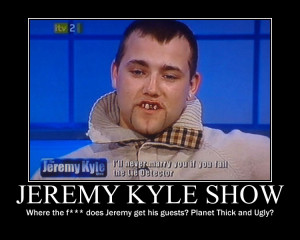 Jeremy Kyle guests by lmorgan542