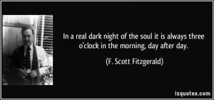real dark night of the soul it is always three o'clock in the morning ...