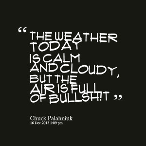 Quotes Picture: the weather today is calm and cloudy, but the air is ...