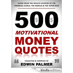 500 Motivational Money Quotes: Learn from the Wealth Wisdom of the ...